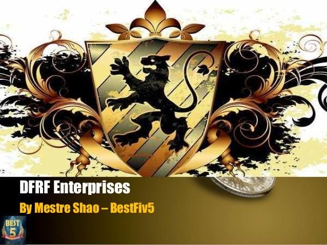 DFRF Enterprises By Mestre Shao – BestFiv5