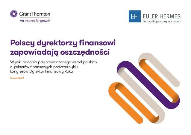 Polscy dyrektorzy finansowi zapowiadają oszczędności Wyniki badania przeprowadzonego wśród polskich dyrektorów finansowych...