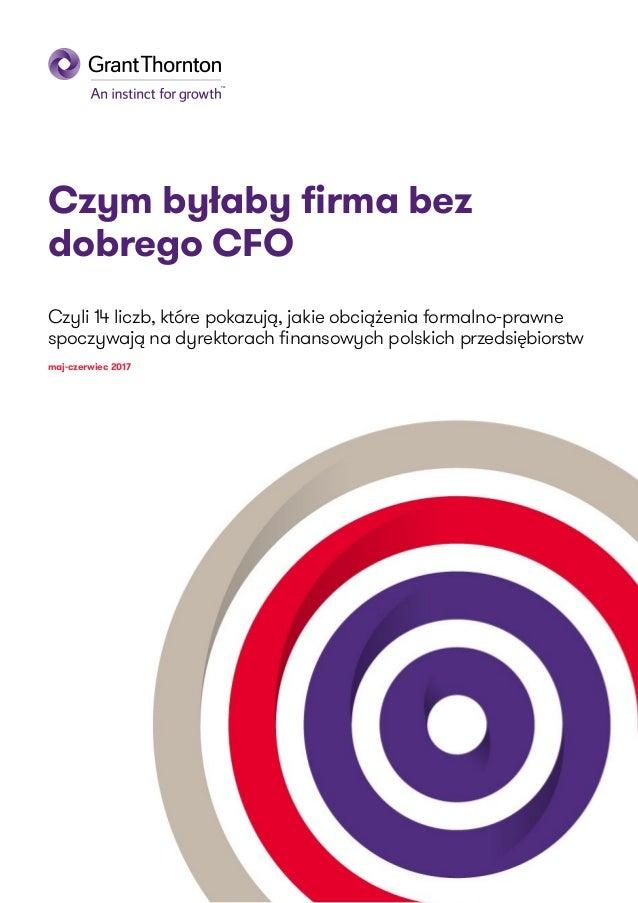Czym byłaby firma bez dobrego CFO Czyli 14 liczb, które pokazują, jakie obciążenia formalno-prawne spoczywają na dyrektora...