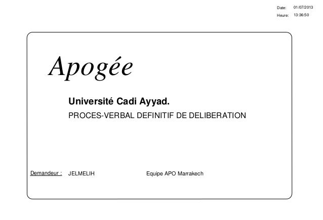 13:36:50 Date: Heure: 01/07/2013 Université Cadi Ayyad. JELMELIH Equipe APO MarrakechDemandeur : Apogée PROCES-VERBAL DEFI...