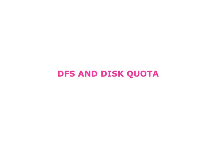 DFS AND DISK QUOTA