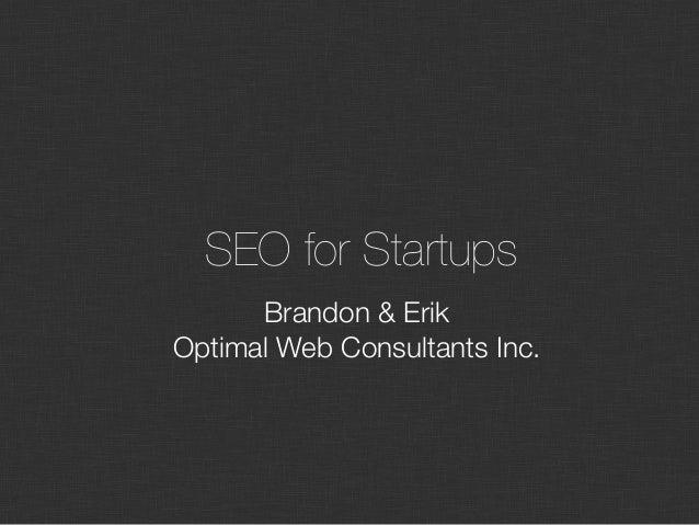 SEO for Startups Brandon & Erik Optimal Web Consultants Inc.