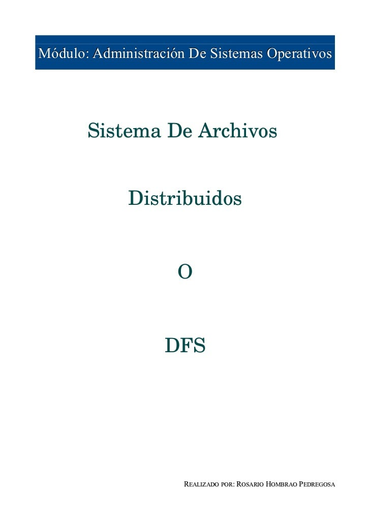Módulo: Administración De Sistemas Operativos       SistemaDeArchivos             Distribuidos                     O   ...