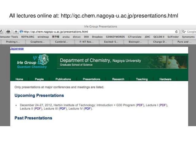 All lectures online at: http://qc.chem.nagoya-u.ac.jp/presentations.html