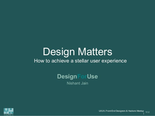 Design Matters               How to achieve a stellar user experience                        DesignForUse                 ...