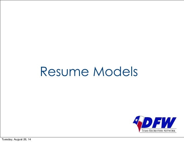 Resume Models  Tuesday, August 26, 14