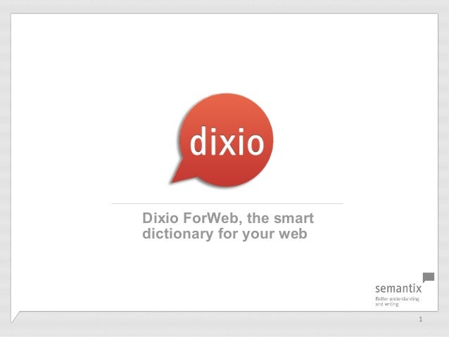 1	  Dixio ForWeb, the smartdictionary for your web