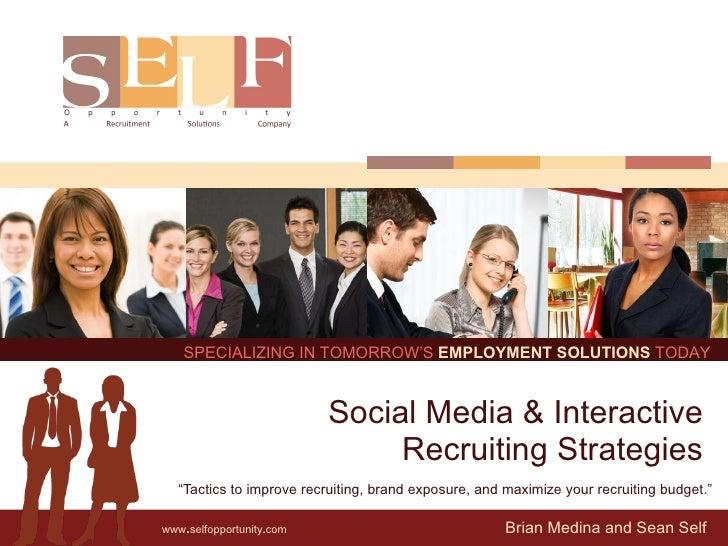 "Brian Medina and Sean Self Social Media & Interactive  Recruiting Strategies  ""Tactics to improve recruiting, brand exposu..."