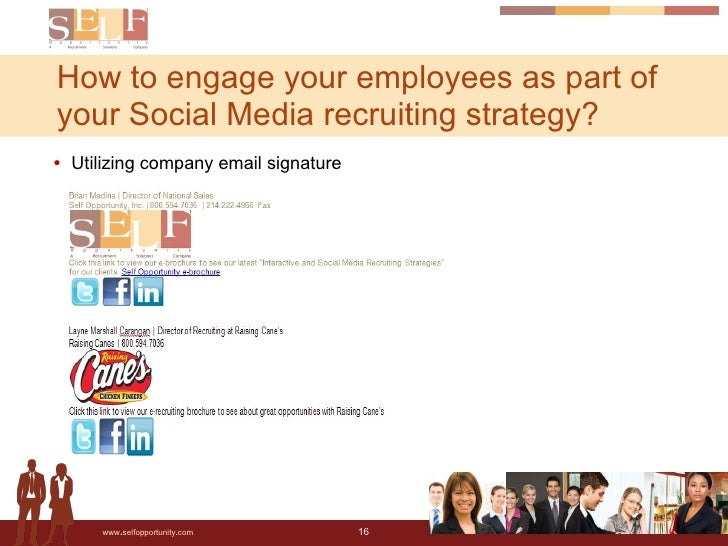 <ul><li>Utilizing company email signature </li></ul>How to engage your employees as part of your Social Media recruiting s...