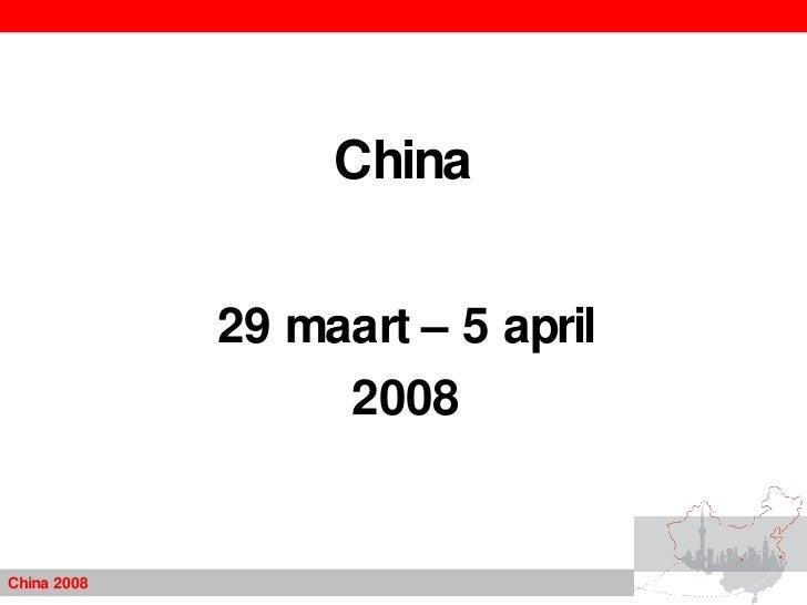 China 29 maart – 5 april 2008 China 2008