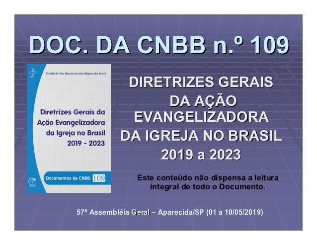 DOC. DA CNBB n.DOC. DA CNBB n.ºº 109109 DIRETRIZES GERAISDIRETRIZES GERAIS DA ADA AÇÇÃOÃO EVANGELIZADORAEVANGELIZADORA DA ...