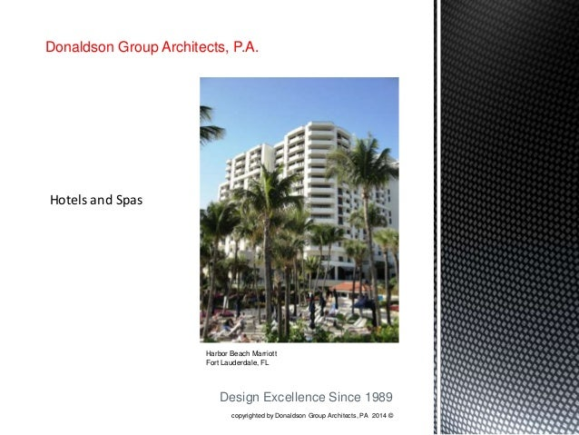 Donaldson Group Architects, P.A.  Hotels and Spas  Harbor Beach Marriott Fort Lauderdale, FL  Design Excellence Since 1989...