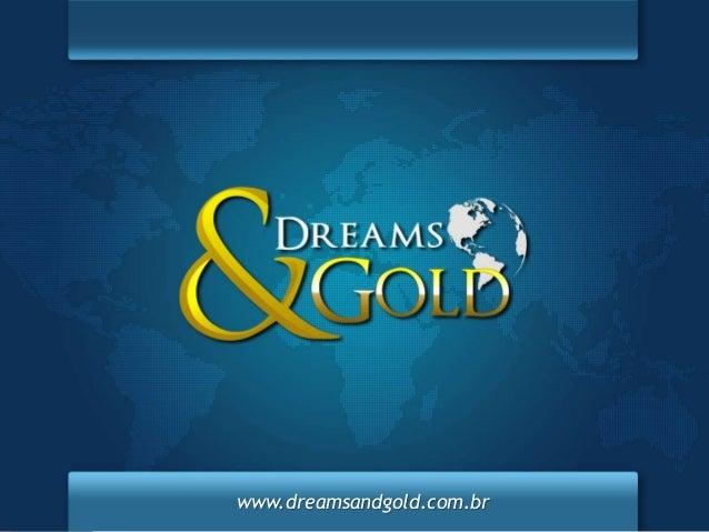 www.dreamsandgold.com.br