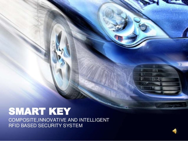SMART KEY COMPOSITE,INNOVATIVE AND INTELLIGENT RFID BASED SECURITY SYSTEM