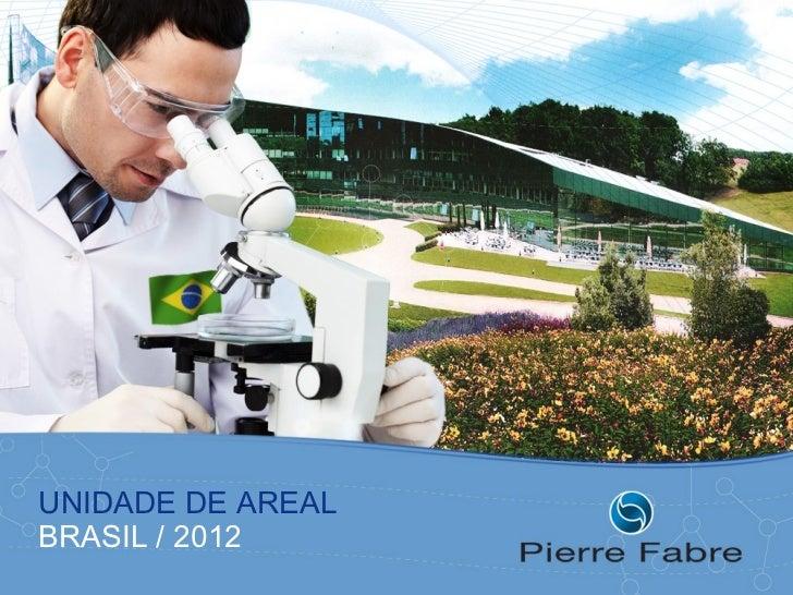 UNIDADE DE AREALBRASIL / 2012