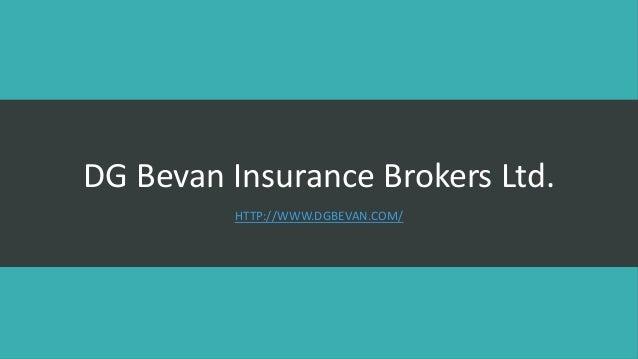 DG Bevan Insurance Brokers Ltd. HTTP://WWW.DGBEVAN.COM/