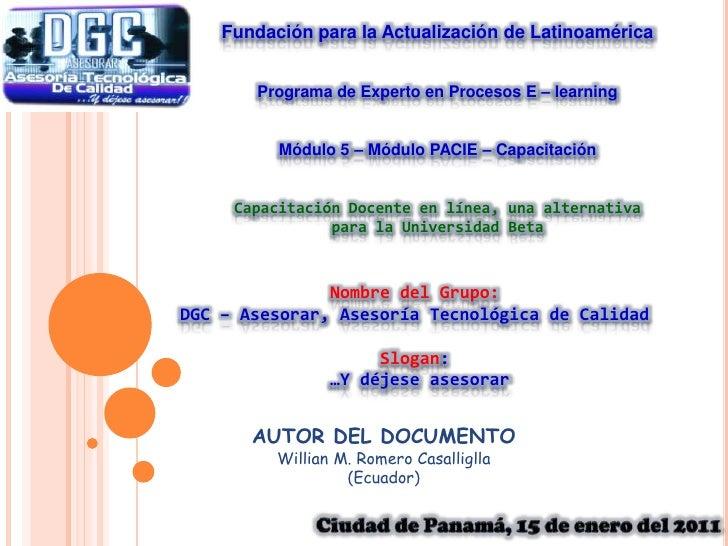Fundación para la Actualización de Latinoamérica<br />Programa de Experto en Procesos E – learning<br />Módulo 5 – Módulo ...