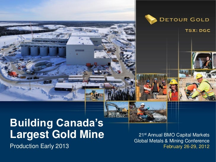 Building Canada'sLargest Gold Mine         21st Annual BMO Capital Markets                        Global Metals & Mining C...