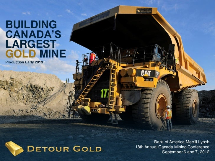 BUILDINGCANADA'SLARGESTGOLD MINEProduction Early 2013                                 Bank of America Merrill Lynch       ...