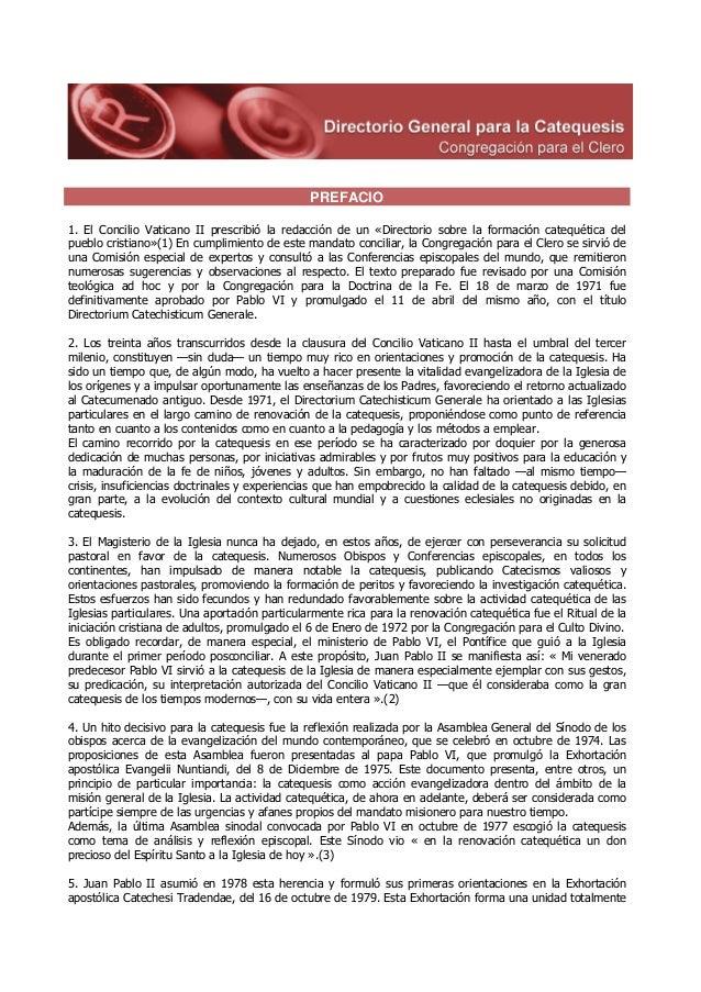 PREFACIO 1. El Concilio Vaticano II prescribió la redacción de un «Directorio sobre la formación catequética del pueblo cr...