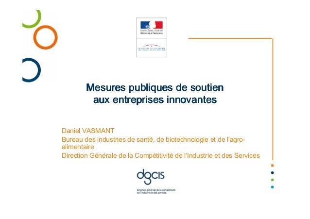 •   Un environnement fiscal attractif pour les entreprises innovantes :         Ex : Crédit Impôt Recherche              J...