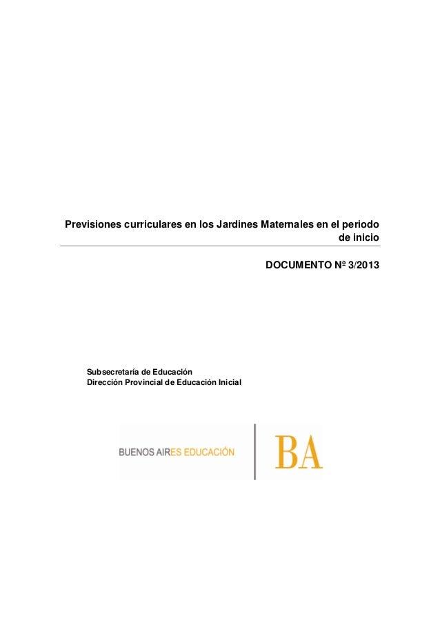 Previsiones curriculares en los Jardines Maternales en el periodo de inicio DOCUMENTO Nº 3/2013 Subsecretaría de Educación...