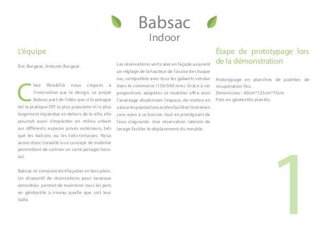 1 L'équipe Eric Burgeat, Antonin Burgeat C hez Père&Fils nous croyons à l'innovation par le design. Le projet Babsac part ...