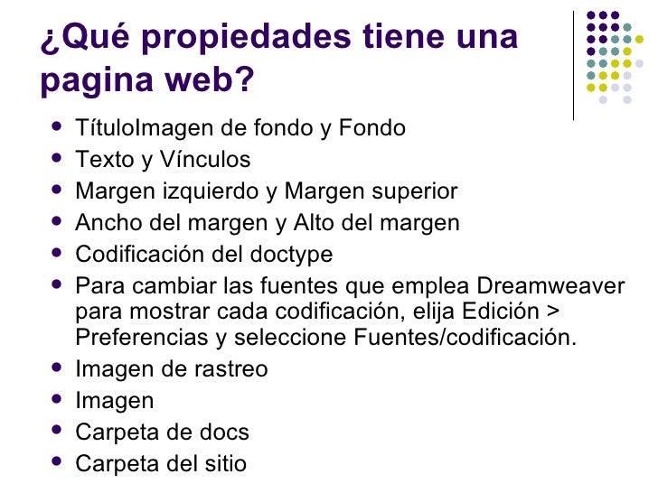 ¿Qué propiedades tiene unapagina web?   TítuloImagen de fondo y Fondo   Texto y Vínculos   Margen izquierdo y Margen su...