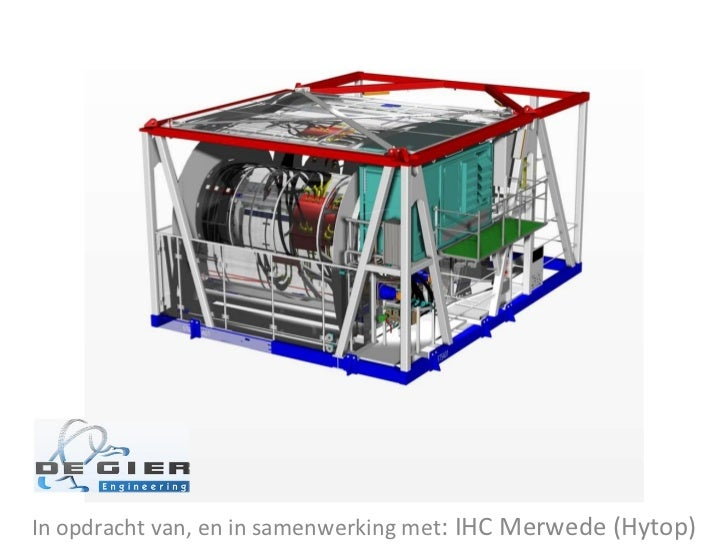 In opdracht van, en in samenwerking met : IHC Merwede (Hytop)