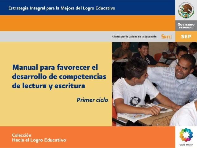 Alianza por la Calidad de la Educación Manual para favorecer el desarrollo de competencias de lectura y escritura Primer c...