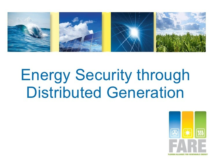 Energy Security through Distributed Generation