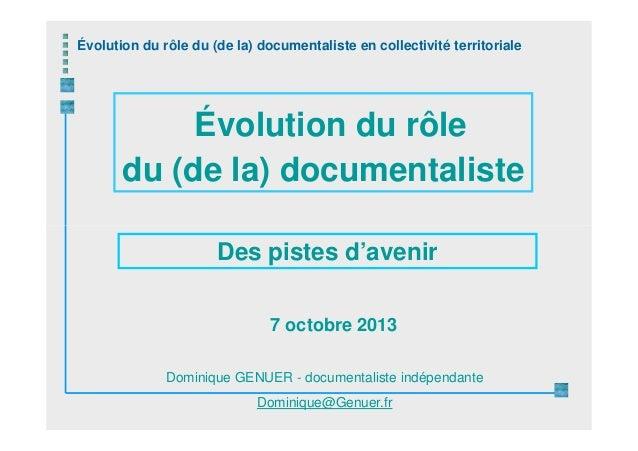 Évolution du rôle du (de la) documentaliste en collectivité territoriale Évolution du rôle du (de la) documentaliste Domin...