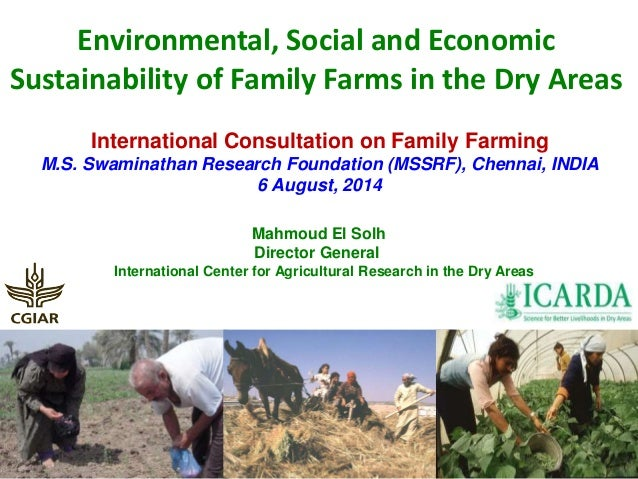 Environmental, Social and Economic  Sustainability of Family Farms in the Dry Areas  International Consultation on Family ...