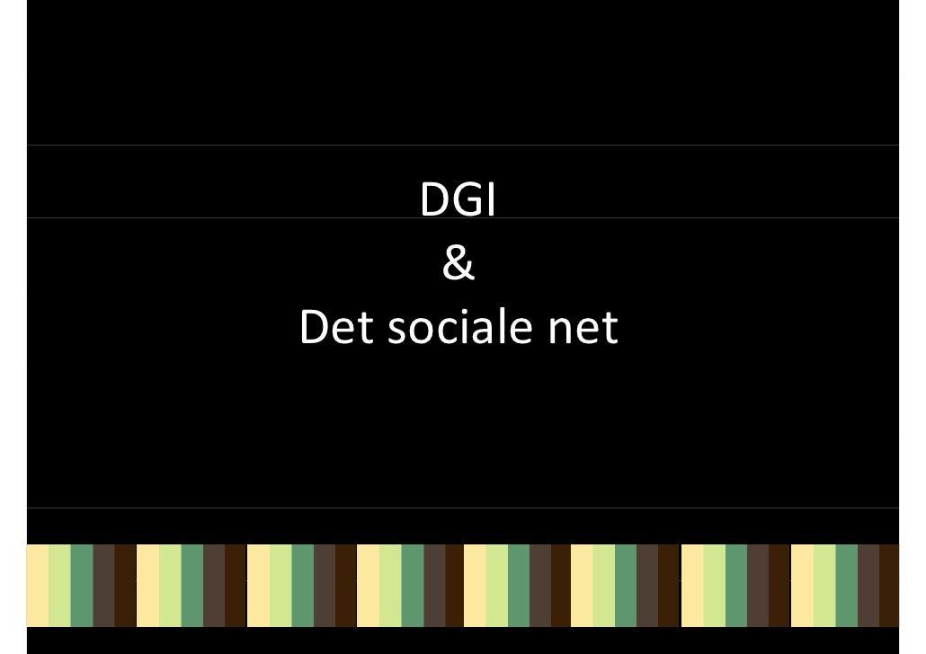 DGI       & Det sociale net