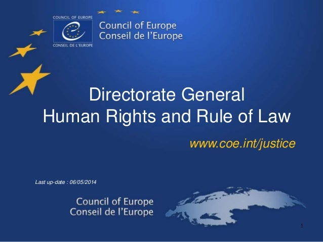 Directorate General Human Rights and Rule of Law www.coe.int/justice Last up-date : 06/05/2014