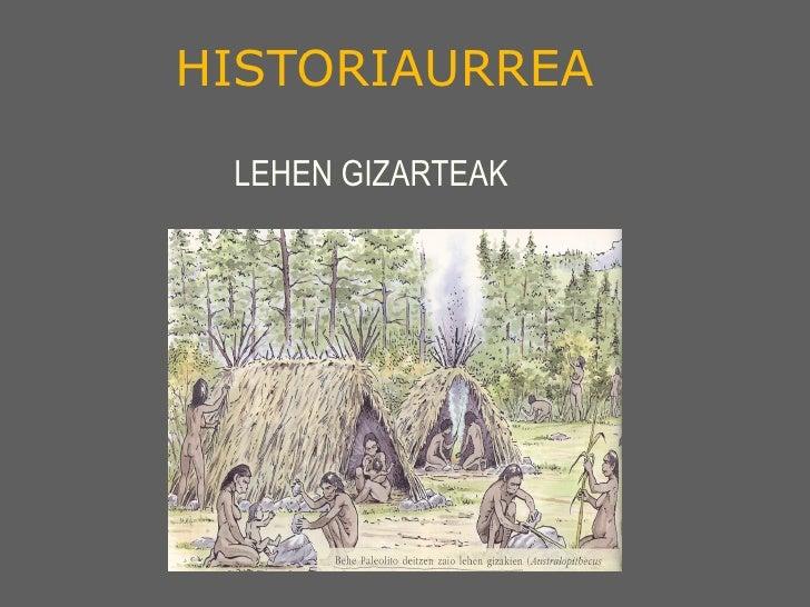 HISTORIAURREA LEHEN GIZARTEAK