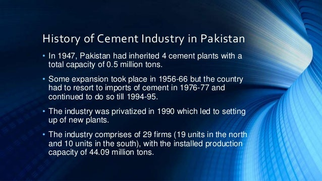 cement industry in pakistan Apcma is the apex body of the cement manufacturers of pakistan it is registered  body under section 3 of the trade organization ordinance 2007 wide license.
