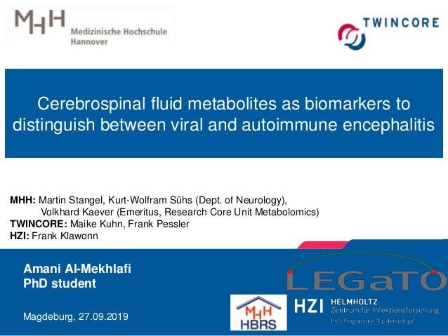 Amani Al-Mekhlafi PhD student Magdeburg, 27.09.2019 Cerebrospinal fluid metabolites as biomarkers to distinguish between v...