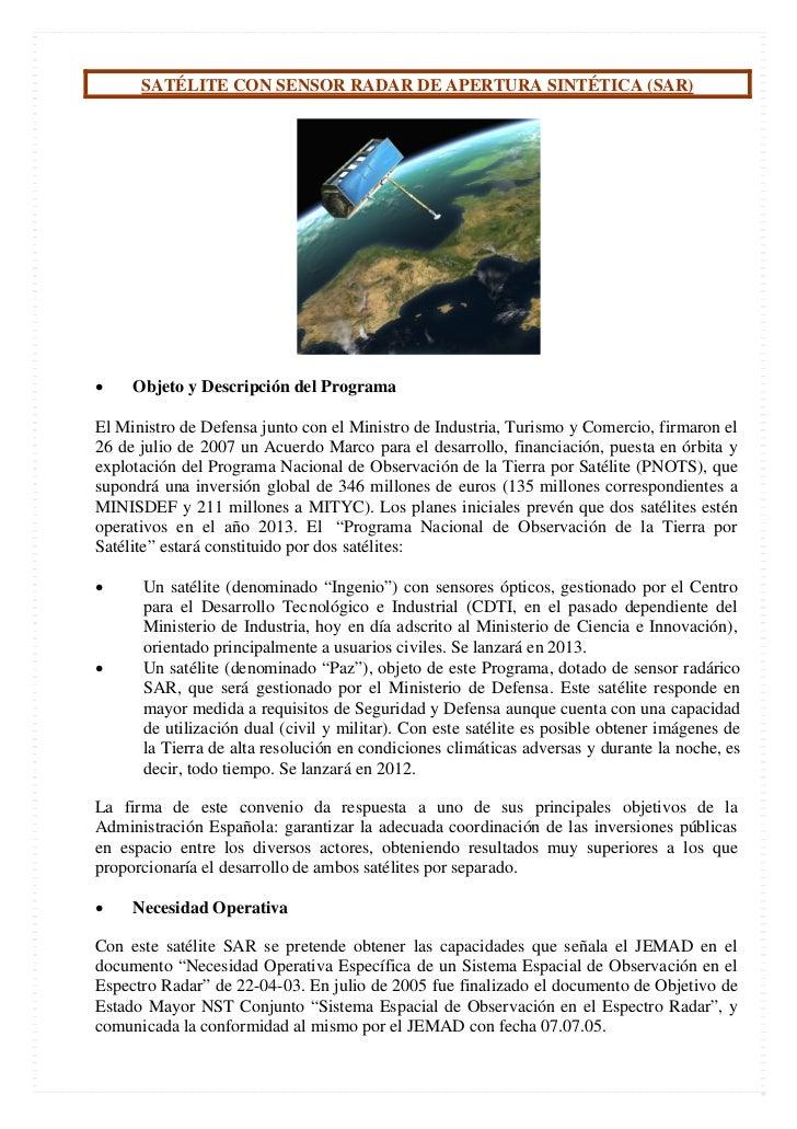 SATÉLITE CON SENSOR RADAR DE APERTURA SINTÉTICA (SAR)•    Objeto y Descripción del ProgramaEl Ministro de Defensa junto co...