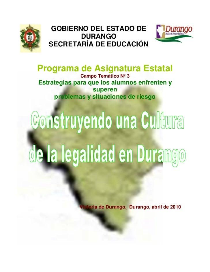 GOBIERNO DEL ESTADO DE          DURANGO   SECRETARÍA DE EDUCACIÓNPrograma de Asignatura Estatal             Campo Temático...