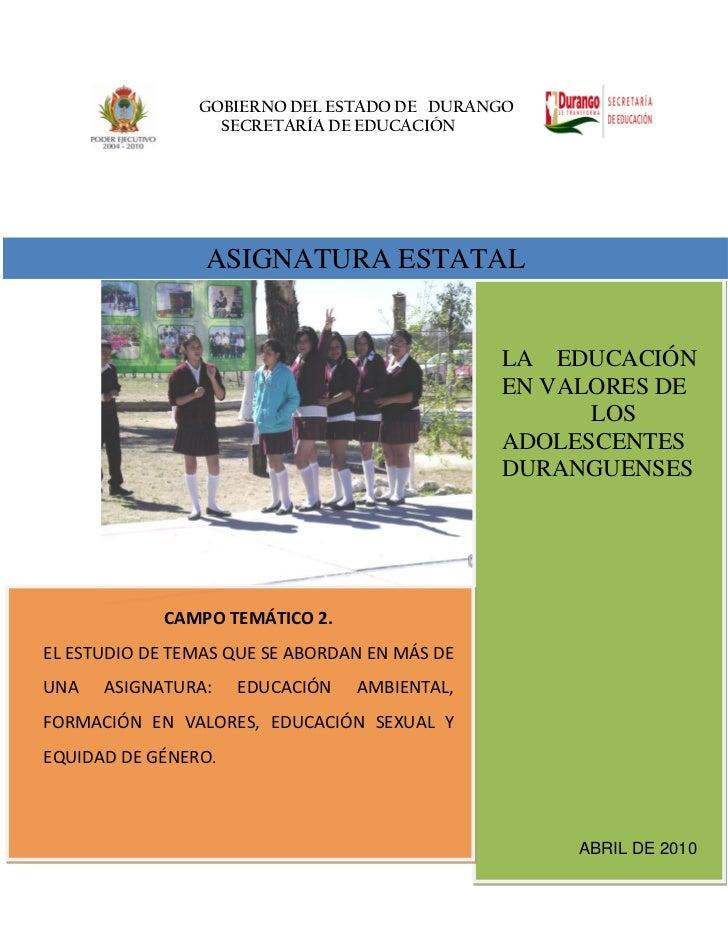 GOBIERNO DEL ESTADO DE DURANGO                  SECRETARÍA DE EDUCACIÓN                 ASIGNATURA ESTATAL                ...