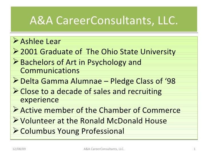 A&A CareerConsultants, LLC. <ul><li>Ashlee Lear </li></ul><ul><li>2001 Graduate of  The Ohio State University </li></ul><u...