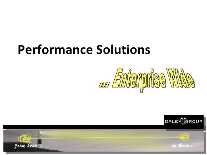 Performance Solutions ... Enterprise Wide