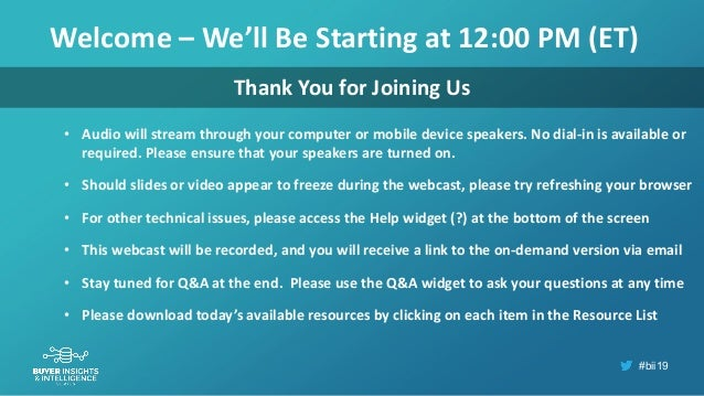 #bii19 Welcome – We'll Be Starting at 12:00 PM (ET) • Audio will stream through your computer or mobile device speakers. N...