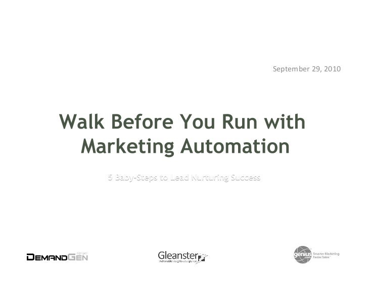Walk Before You Run with Marketing Automation: 5 Baby-Steps to Lead Nurturing Success
