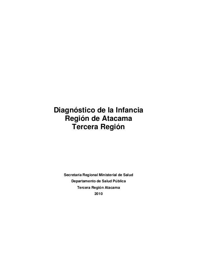 Diagnóstico de la Infancia Región de Atacama Tercera Región Secretaría Regional Ministerial de Salud Departamento de Salud...