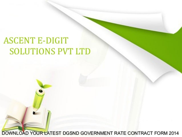 ASCENT E-DIGIT SOLUTIONS PVT LTD  DOWNLOAD YOUR LATEST DGSND GOVERNMENT RATE CONTRACT FORM 2014