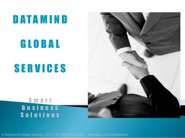 D ATA M I N D            GLOBAL        SERVICES              Smart            Business            Solutions© Datamind Glob...