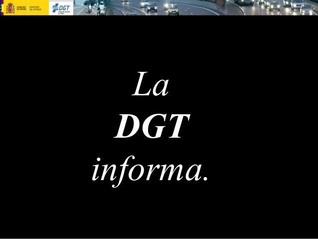La DGT informa.