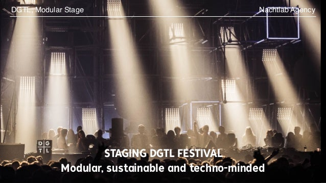 STAGING DGTL FESTIVAL Modular, sustainable and techno-minded Nachtlab AgencyDGTL, Modular Stage